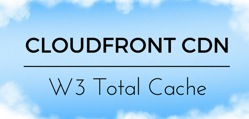 wordpress cloudfront cdn w3 total cache
